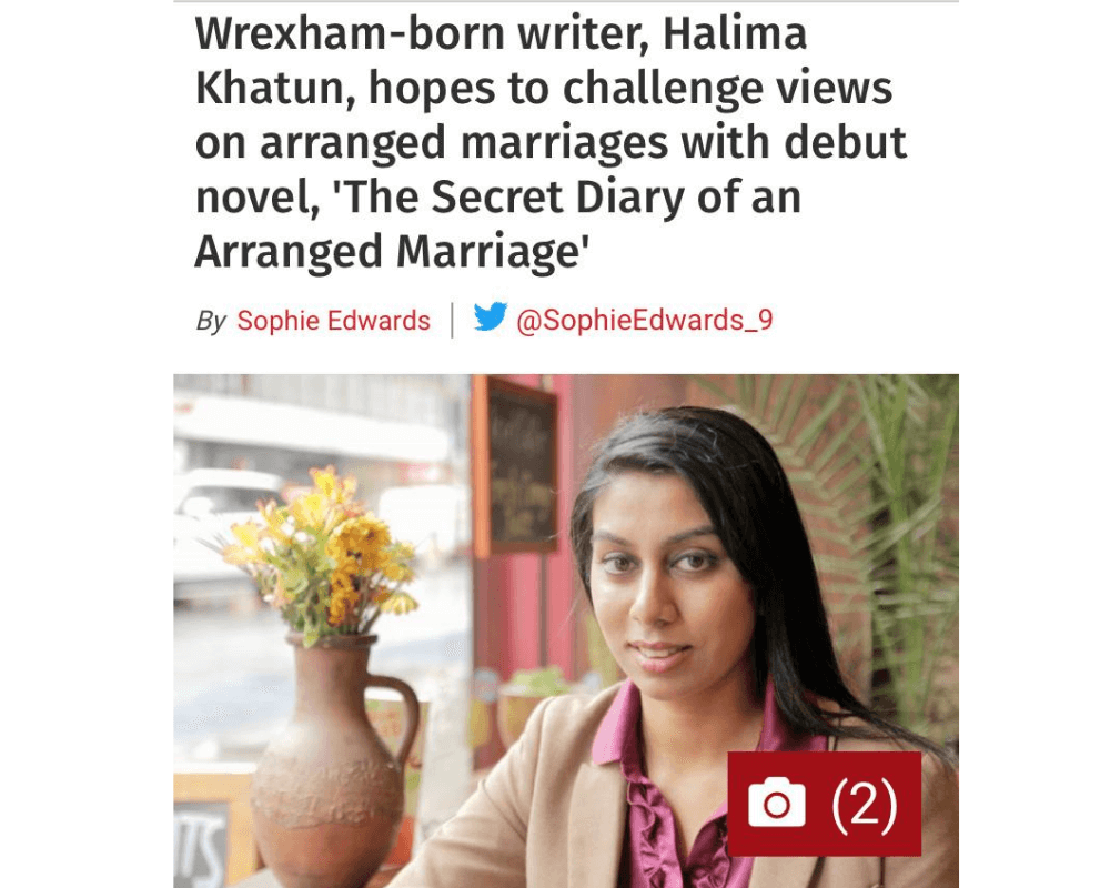 Screenshot from Leader Live online article titled Wrexham-born writer, Halima Khatun, hopes to challenge views on arranged marriages with debut novel, 'The Secret Diary of an Arranged Marriage'.