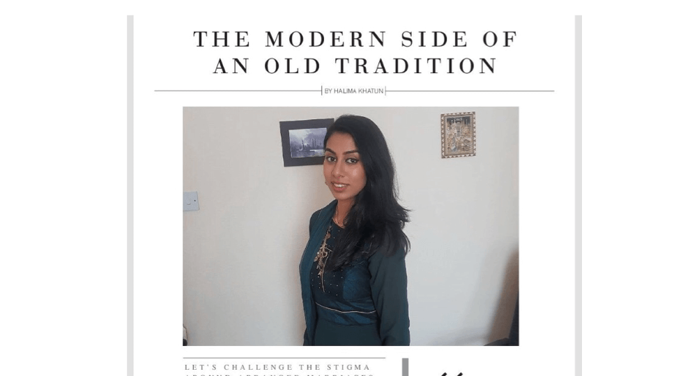 Article in Asian news titled The Modern Side of an Old Tradition with an image of Halima Khatun, a young British Bengali woman with long dark hair loose over her shoulder looking straight at the camera half smiling. She is wearing a dark green top and standing in front of a white wall with 2 small decorative pictures behind her.