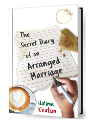 Image of book The Secret Diary of an Arranged Marriage by Halima Khatun showing a pen in hand writing the title of the novel on lined notepaper on a surface with a cup of coffee and a part-eaten samosa.
